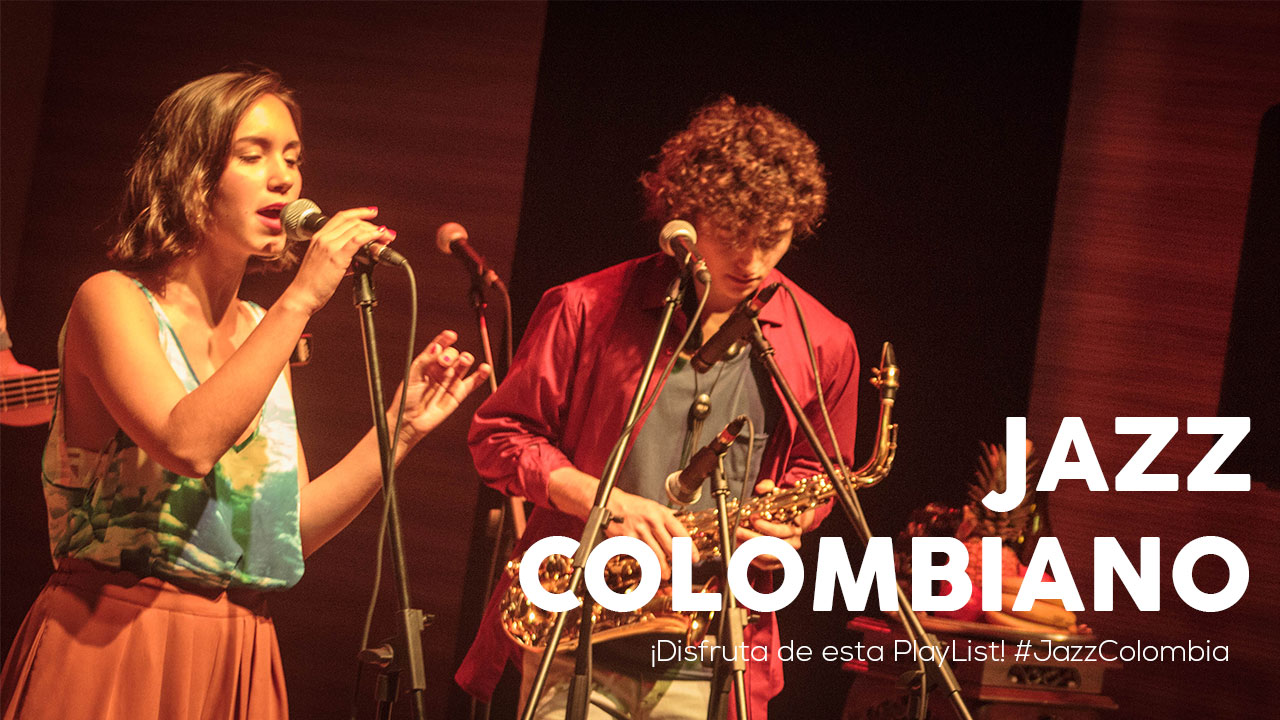 Jazz Colombiano PlayList | Jazz en Colombia